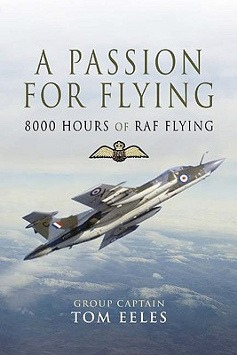 A Passion For Flying By Eeles, Tom